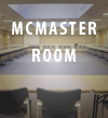 McMaster Room (308)