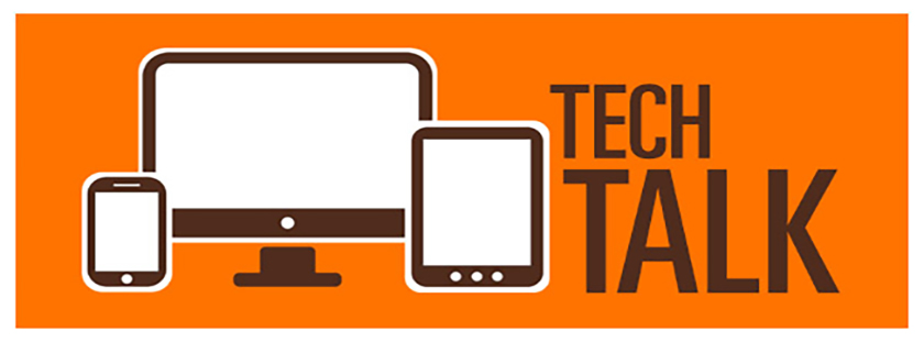 Check out the Spring edition of Tech Talk!