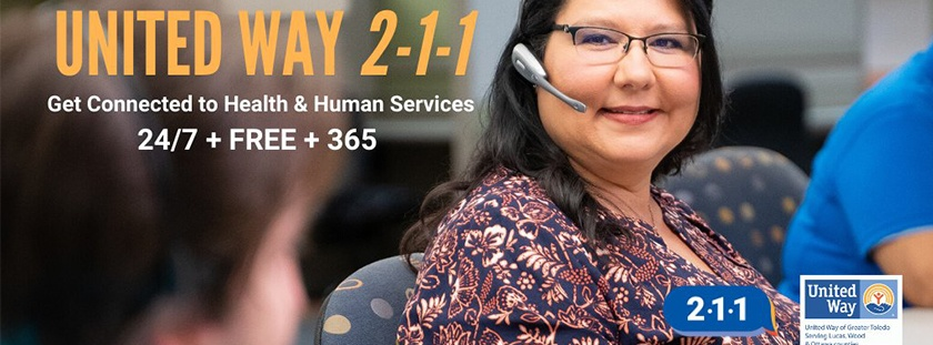 Image of a 2-1-1 receptionist with the text, United Way 2-1-1.  Get Connected to Health and Human Services.  24/7 + Free + 365.  Features the United Way of Greater Toledo logo in the lower right corner.