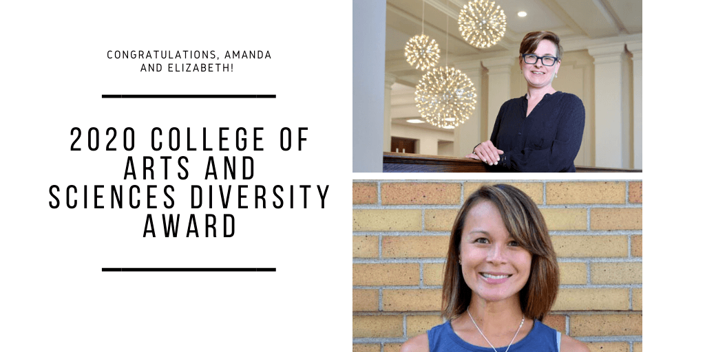 Congratulations, Amanda and Elizabeth! 2020 College of Arts and Sciences Diversity Award