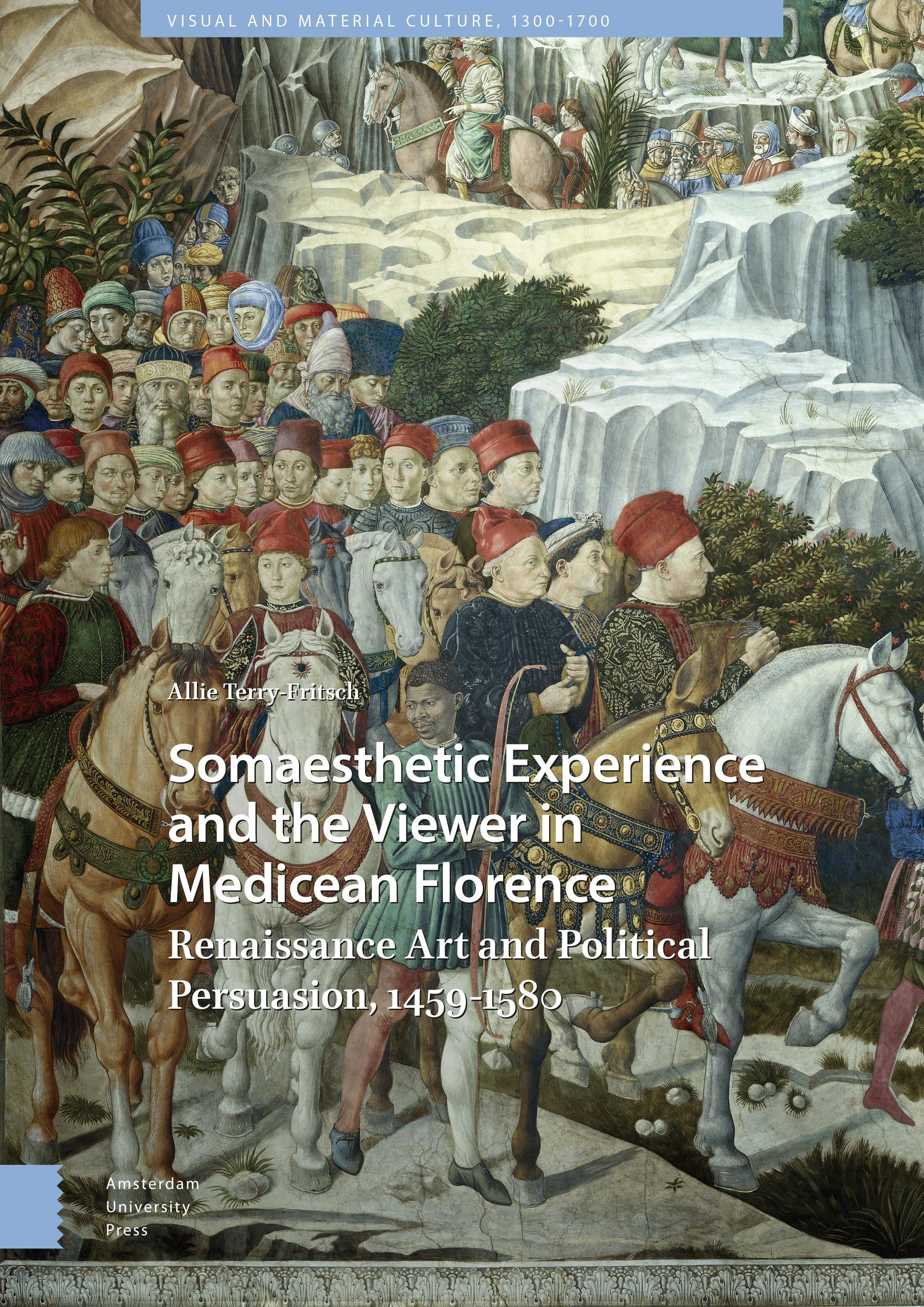 Cover of Somaesthetic Experience and the Viewer in Medicean Florence: Renaissance Art and Political Persuasion